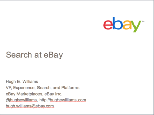 Search at eBay. A tour of search from a recent webinar.
